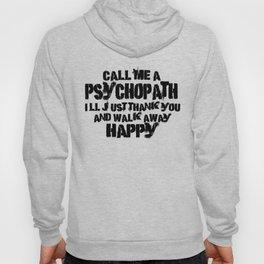 Call Me a Psychopath Hoody