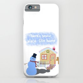 There's Snow Place Like Home Gingerbread iPhone Case