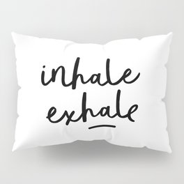 Inhale Exhale black and white contemporary minimalism typography print home wall decor bedroom Pillow Sham