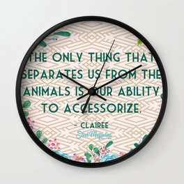 Steel Magnolias Ability to Accessorize Quote Wall Clock