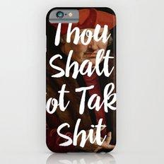 Thou Shalt Not Take Shit Slim Case iPhone 6s