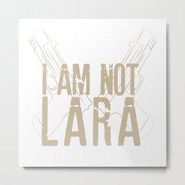 I am not Lara Metal Print