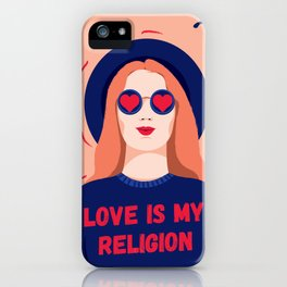 Love is my religion - she says iPhone Case