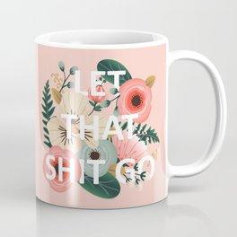 LET THAT SHIT GO - Sweary Floral (peach) Coffee Mug
