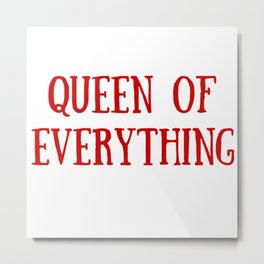 Queen of Everything with Red Metal Print