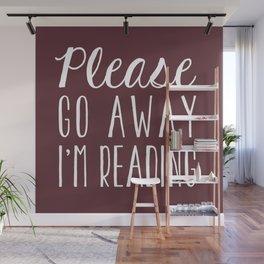 Please Go Away I'm Reading (Burgundy) Wall Mural