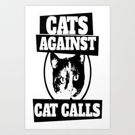 Cats against catcalls Art Print