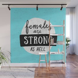 Females Are Strong As Hell Blue Wall Mural