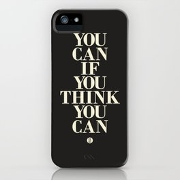 You Can If You Think You Can iPhone Case