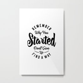 Remember Why You Started Motivational Gift Metal Print