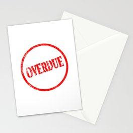 Overdue Stationery Cards