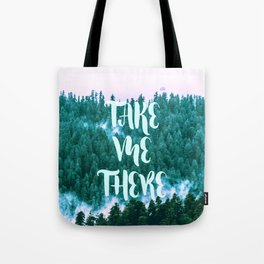 Take Me There - Forest Tote Bag