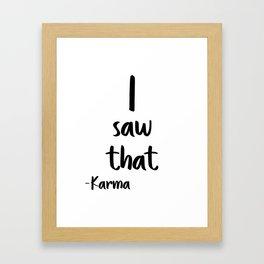 I saw That, Karma, Wall Art, Printable Poster, Printable Quote, Motivational Art Framed Art Print