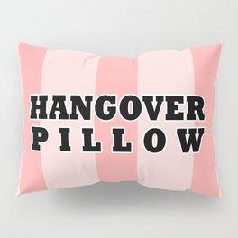 Hangover Pillow Pillow Sham