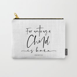 Unto us a Child is Born Carry-All Pouch