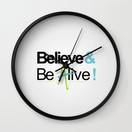 Believe & Be Alive! -V4Silver- Wall Clock