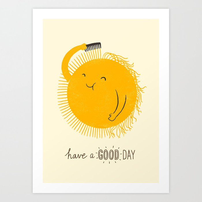 Have A Good Day Art Print By Ilovedoodle Society6