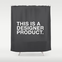 I'M A DESIGNER Shower Curtain