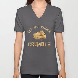 Cookie lovers design; Chocolate chip cookies; Sweet treats; Let the cookie crumble; Baked goodies Unisex V-Neck