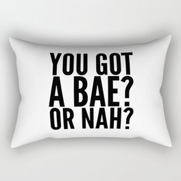 BAE? OR NAH? Rectangular Pillow