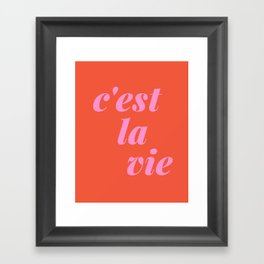 C'est La Vie French Language Saying in Bright Pink and Orange Framed Art Print