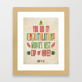 Buddy the Elf! World's Best Cup of Coffee Framed Art Print