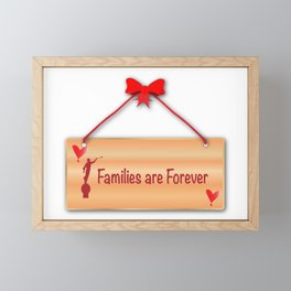 Families Are Forever Sign Framed Mini Art Print
