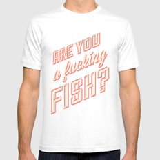 Are you a fucking fish? Mens Fitted Tee MEDIUM White