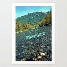 I Am Going On An Adventure  Art Print