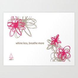 "Dynamic flowers ""whine less, breathe more"" print Art Print"