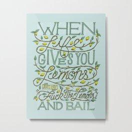 When Life Give You Lemons... Metal Print