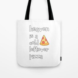 Heaven Is A Cold Leftover Pizza Italian Foodie Gift Tote Bag