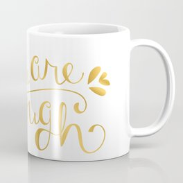 You Are Enough - Faux Gold Foil Coffee Mug