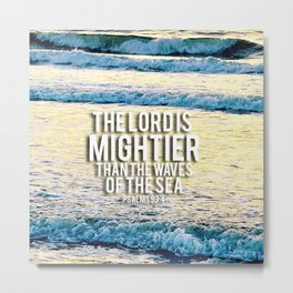 The Lord is Mightier than the Seas Metal Print