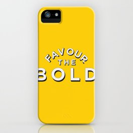 Favour the BOLDER iPhone Case