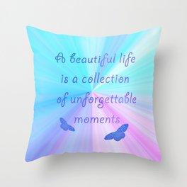 Beautiful life Throw Pillow