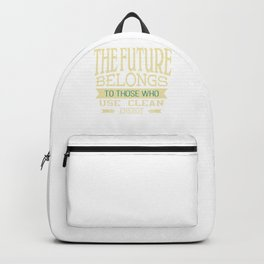 The future belongs to those who use clean energy | Inspirational Design Backpack