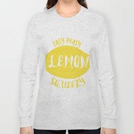 easy peasy lemon squeezy Long Sleeve T-shirt