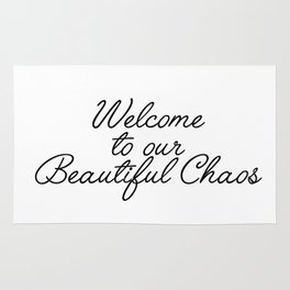 welcome to our beautiful chaos Rug