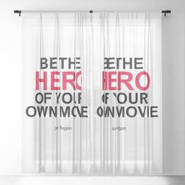 """Be the Hero of your own movie"" Joe Rogan Sheer Curtain"
