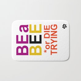 Be a BEE or DIE TRYING Bath Mat