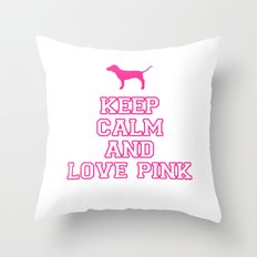 Keep Calm and Love PINK Throw Pillow