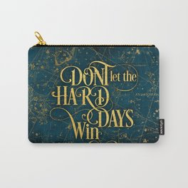 Don't Let The Hard Days Win Carry-All Pouch