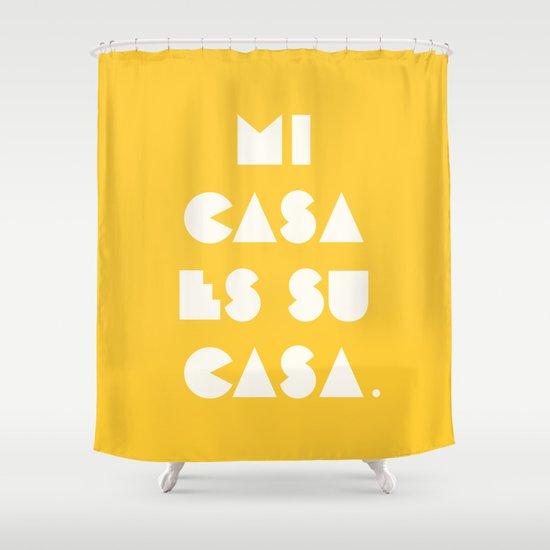 Mi casa es su casa. Shower Curtain
