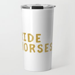 Eat Sleep Ride Horses Repeat Horseback Riding Travel Mug
