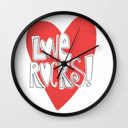 Love Rocks... Wall Clock