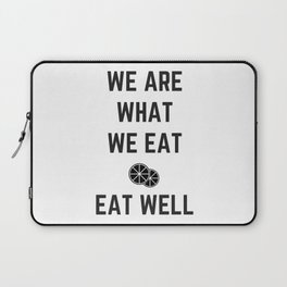 we are what we eat - eat well Laptop Sleeve
