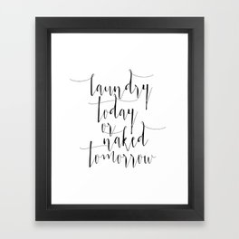 "Printable art ""Laundry Today Or Naked Tomorrow"" Print Funny Wall Print Motivational Quote Dorm Art D Framed Art Print"
