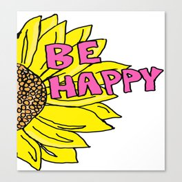Sunflower  Be Happy Canvas Print