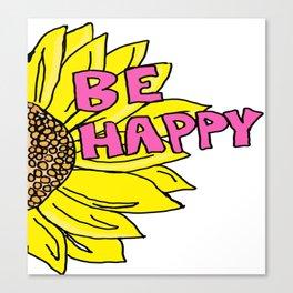 Sunflower  Be Happy Canvas Print